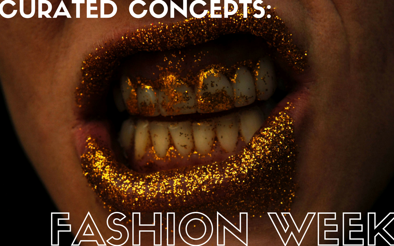 Curated Concepts: Fashion Week