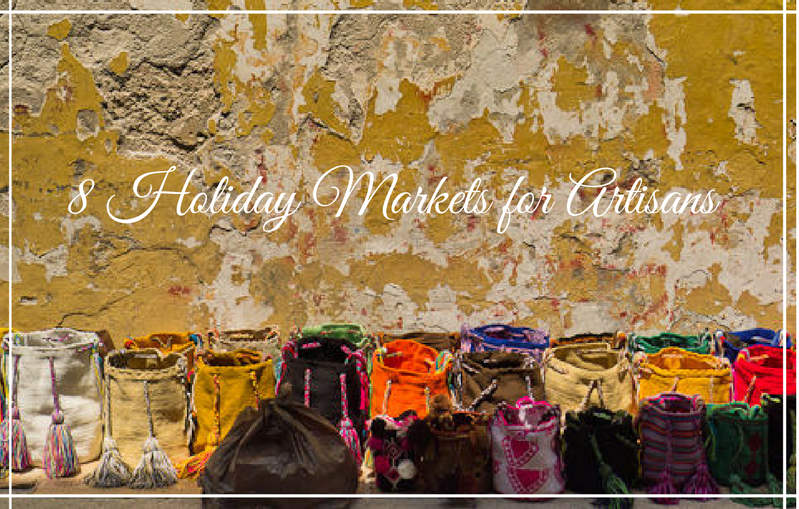 8 Holiday Markets for Artisans