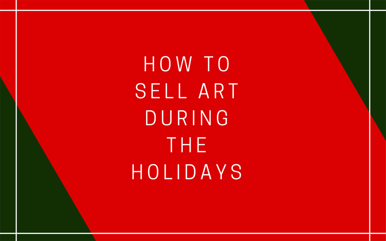 How to Sell Art During the Holidays